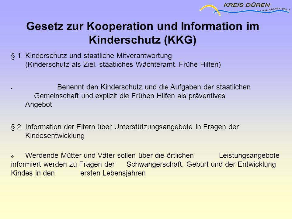Gesetz zur Kooperation und Information im Kinderschutz (KKG) § 1 Kinderschutz und staatliche Mitverantwortung (Kinderschutz als Ziel, staatliches Wäch