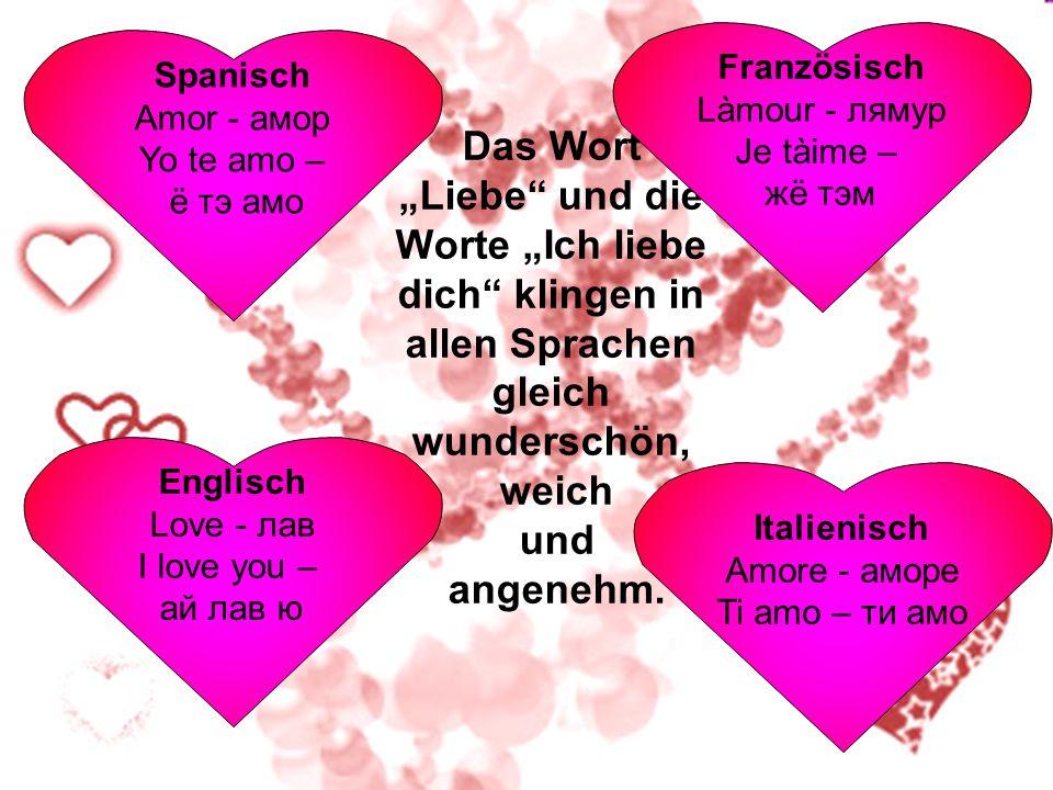 """Englisch Love - лав I love you – ай лав ю Das Wort """"Liebe"""" und die Worte """"Ich liebe dich"""" klingen in allen Sprachen gleich wunderschön, weich und ange"""