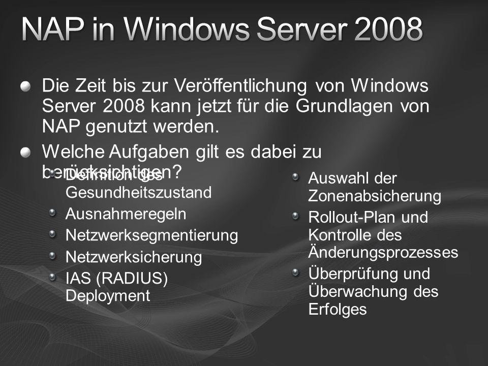 Die Zeit bis zur Veröffentlichung von Windows Server 2008 kann jetzt für die Grundlagen von NAP genutzt werden.