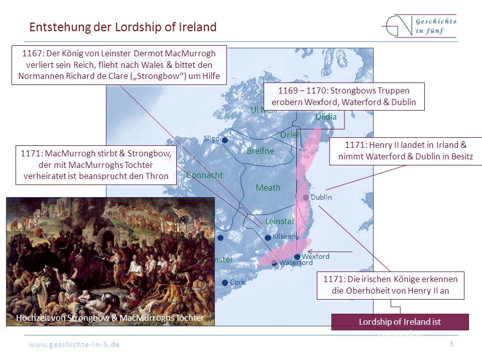 www.geschichte-in-5.de Dublin Cork Galway Sligo Wexford Waterford Kilkenny Limerick Munster Leinster Connaught Breifne Meath Ui Neill Oriel Ulidia Irland im 12.