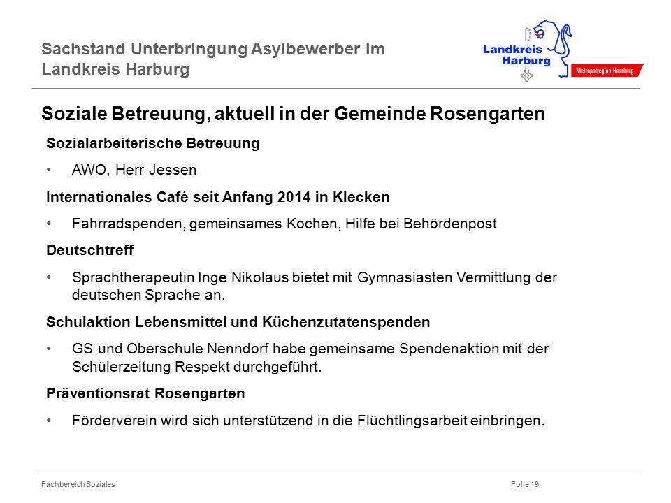 Fachbereich Soziales Folie 19 Sachstand Unterbringung Asylbewerber im Landkreis Harburg Sozialarbeiterische Betreuung AWO, Herr Jessen Internationales
