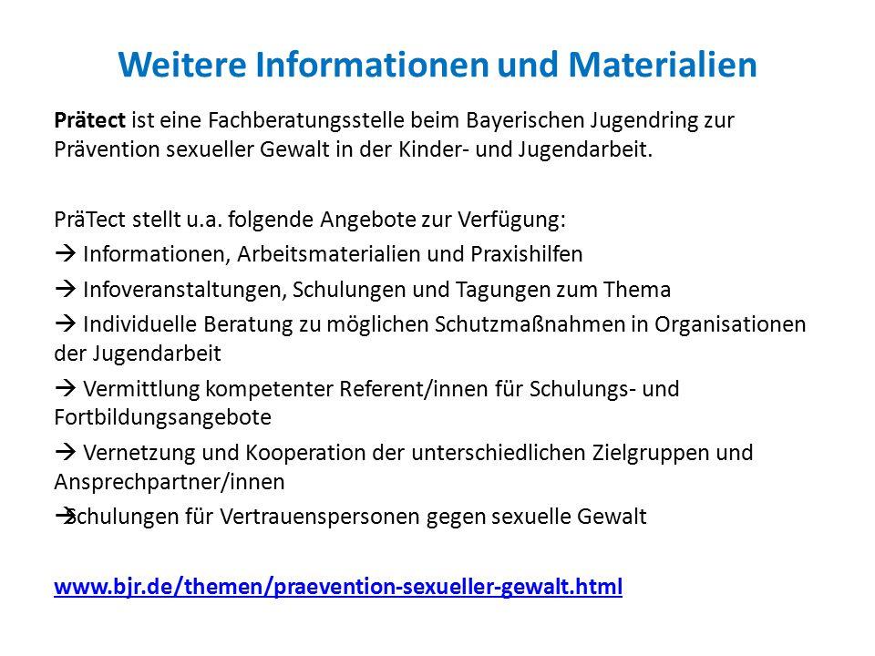 Weitere Informationen und Materialien Prätect ist eine Fachberatungsstelle beim Bayerischen Jugendring zur Prävention sexueller Gewalt in der Kinder-