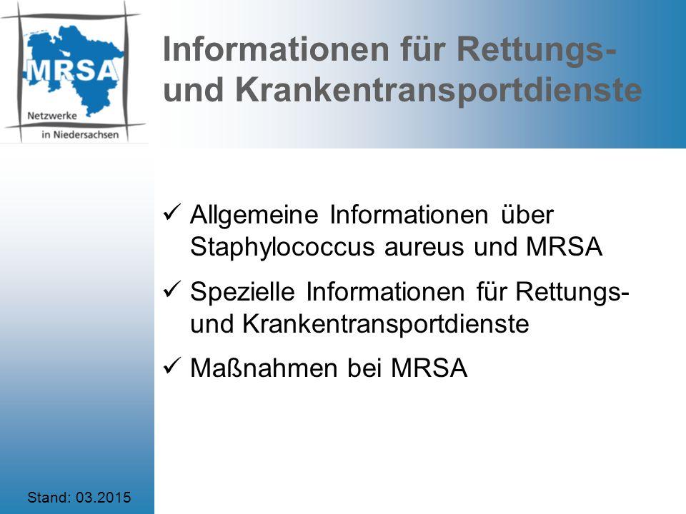 Staphylococcus aureus Häufiger Erreger bakterieller Infektionen.