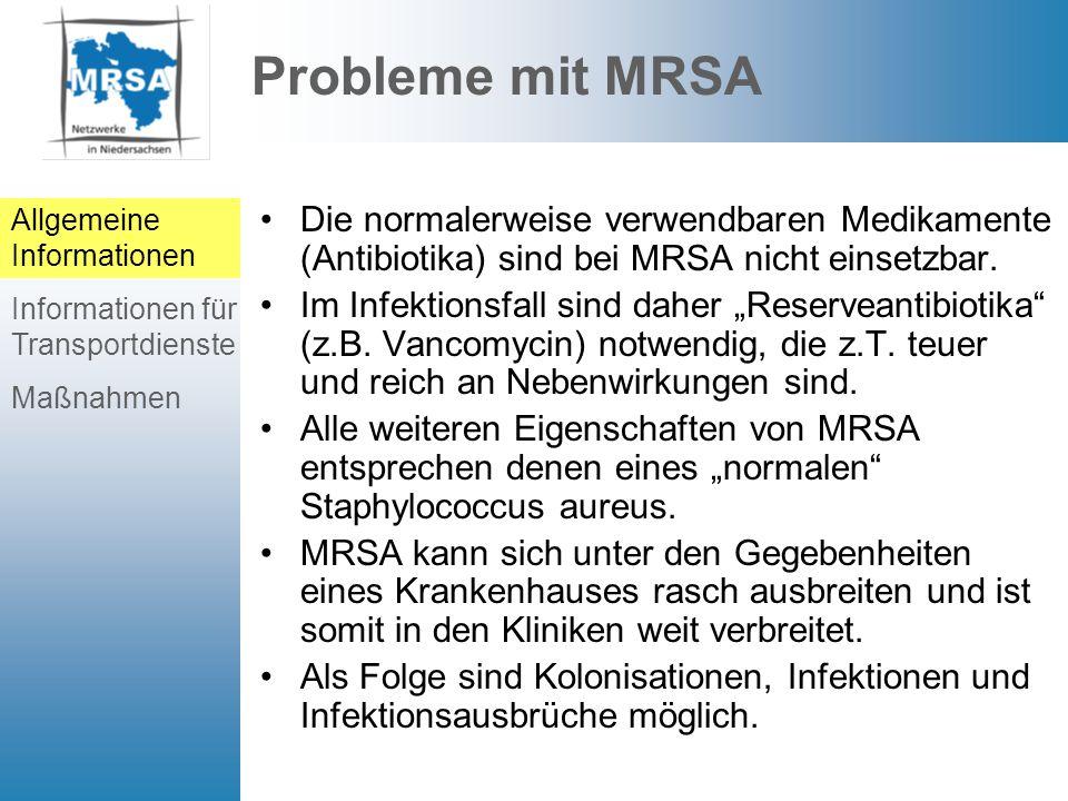 Spezielle Sachverhalte Von MRSA-Trägern geht keine Gefahr für die Allgemeinbevölkerung aus.