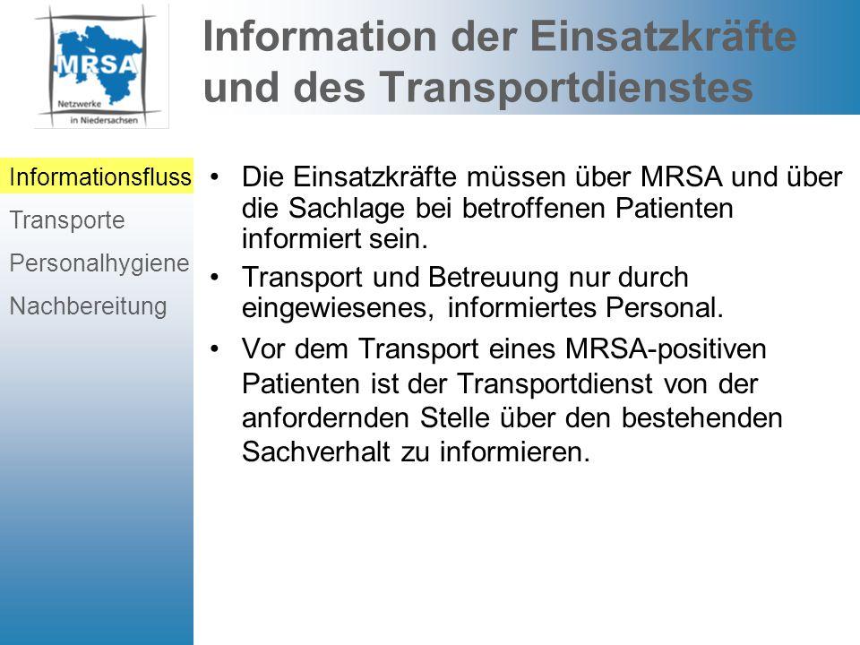 Gestaltung von Transporten MRSA-positiver Personen Der Transport MRSA-positiver Personen sollte als Einzeltransport erfolgen.