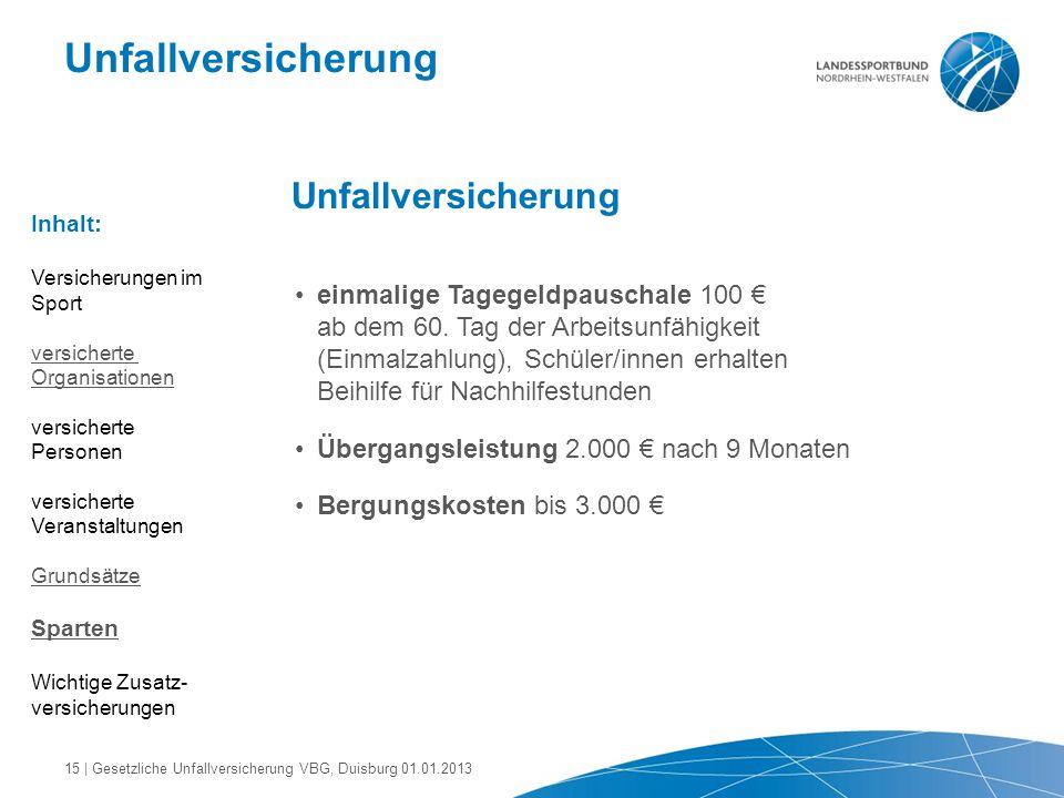 Unfallversicherung einmalige Tagegeldpauschale 100 € ab dem 60. Tag der Arbeitsunfähigkeit (Einmalzahlung), Schüler/innen erhalten Beihilfe für Nachhi