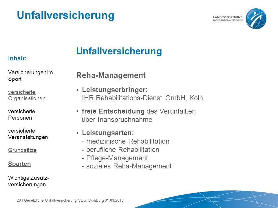 Unfallversicherung Reha-Management Leistungserbringer: IHR Rehabilitations-Dienst GmbH, Köln freie Entscheidung des Verunfallten über Inanspruchnahme