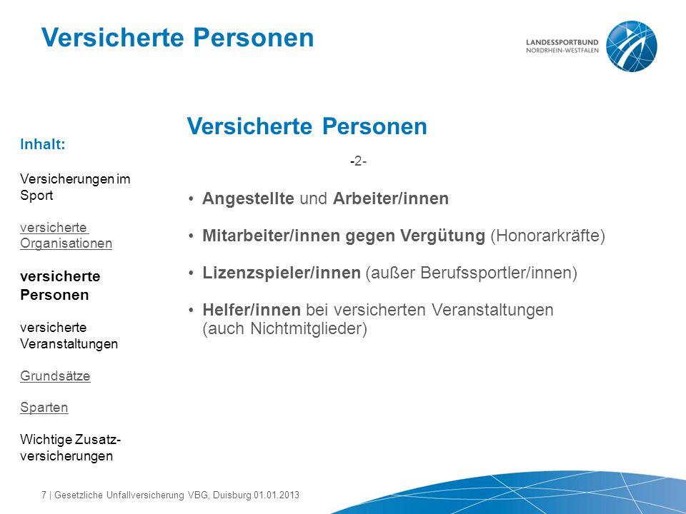 Versicherte Personen Angestellte und Arbeiter/innen Mitarbeiter/innen gegen Vergütung (Honorarkräfte) Lizenzspieler/innen (außer Berufssportler/innen)