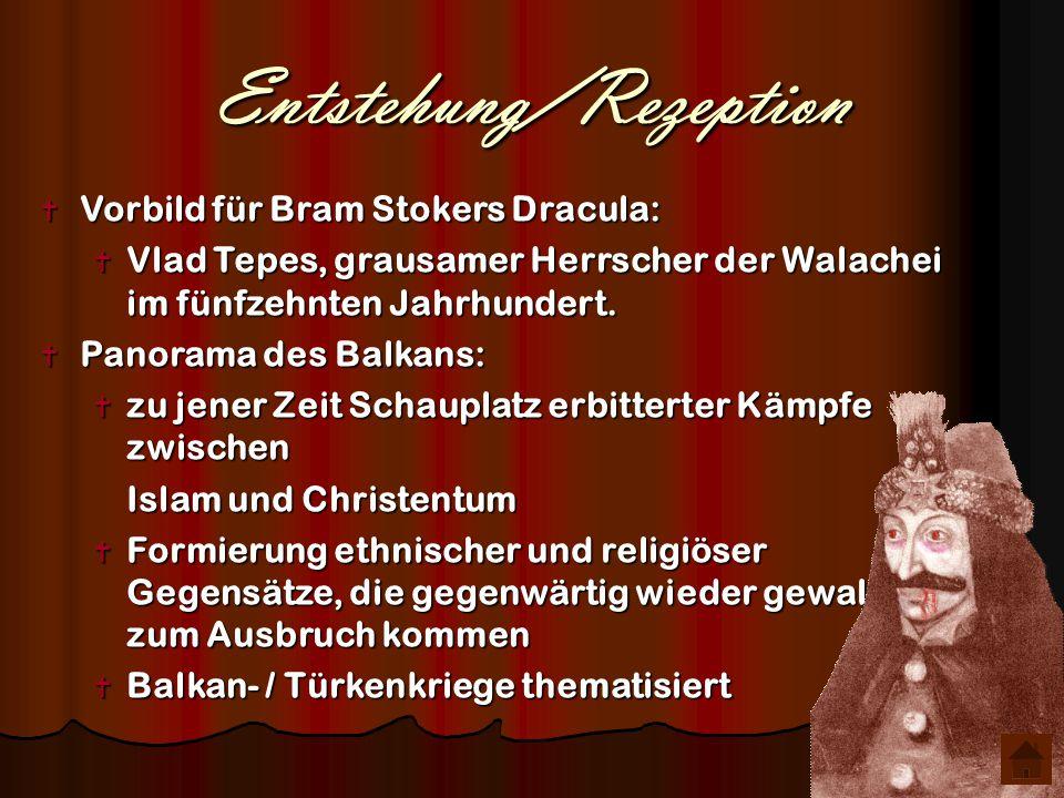 Entstehung/Rezeption  Vorbild für Bram Stokers Dracula:  Vlad Tepes, grausamer Herrscher der Walachei im fünfzehnten Jahrhundert.  Panorama des Bal