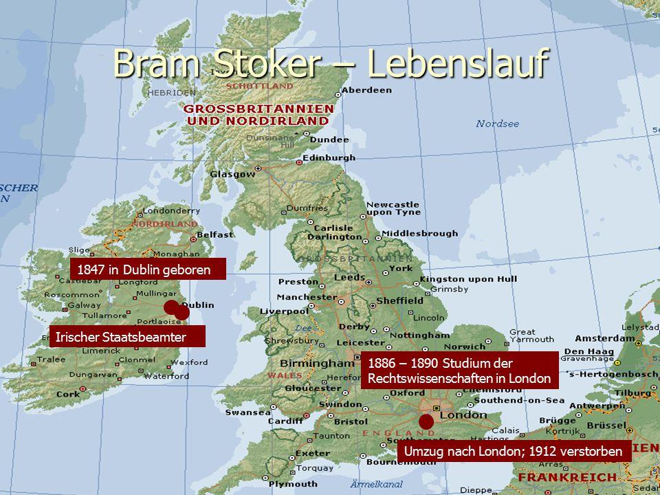 Bram Stoker – Lebenslauf 1847 in Dublin geboren 1886 – 1890 Studium der Rechtswissenschaften in London Irischer Staatsbeamter Umzug nach London; 1912
