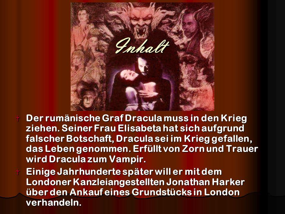 Inhalt  Der rumänische Graf Dracula muss in den Krieg ziehen. Seiner Frau Elisabeta hat sich aufgrund falscher Botschaft, Dracula sei im Krieg gefall