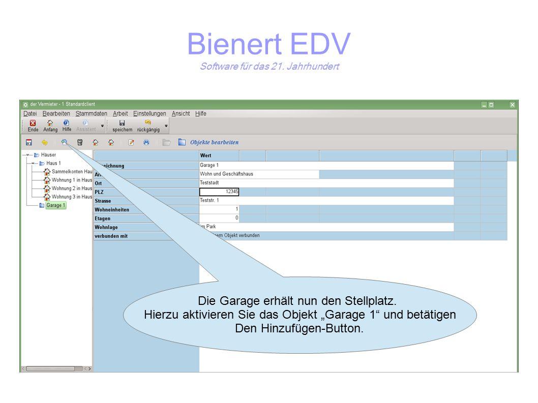 Bienert EDV Software für das 21. Jahrhundert Die Garage erhält nun den Stellplatz.