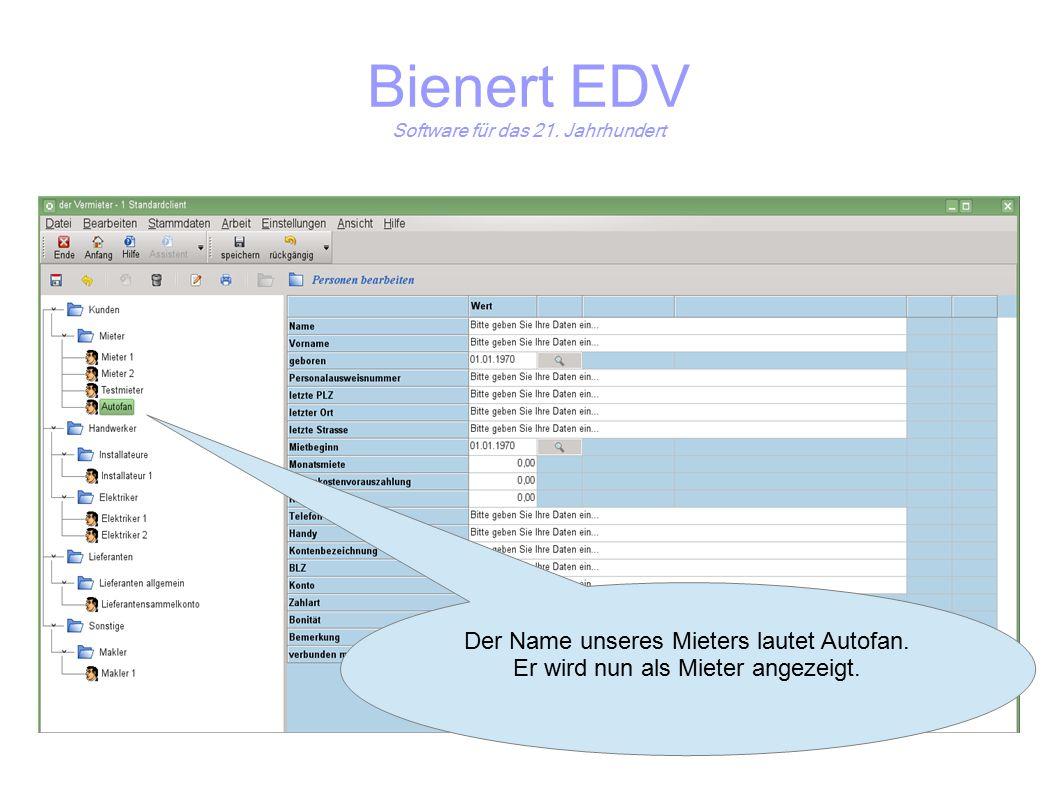 Bienert EDV Software für das 21. Jahrhundert Der Name unseres Mieters lautet Autofan.