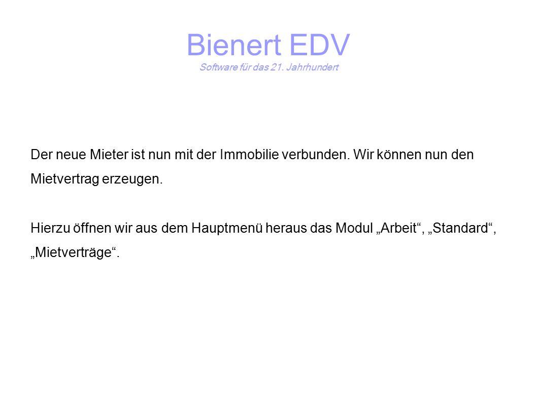 Bienert EDV Software für das 21. Jahrhundert Der neue Mieter ist nun mit der Immobilie verbunden.