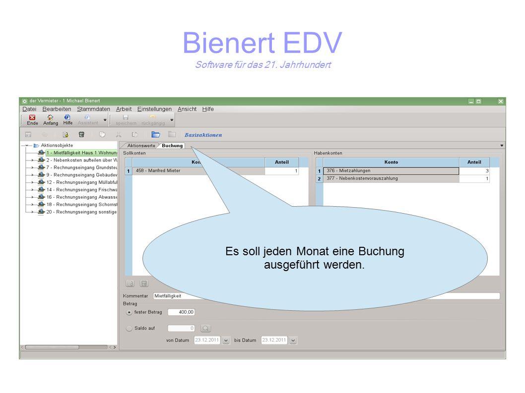 Bienert EDV Software für das 21. Jahrhundert Es soll jeden Monat eine Buchung ausgeführt werden.