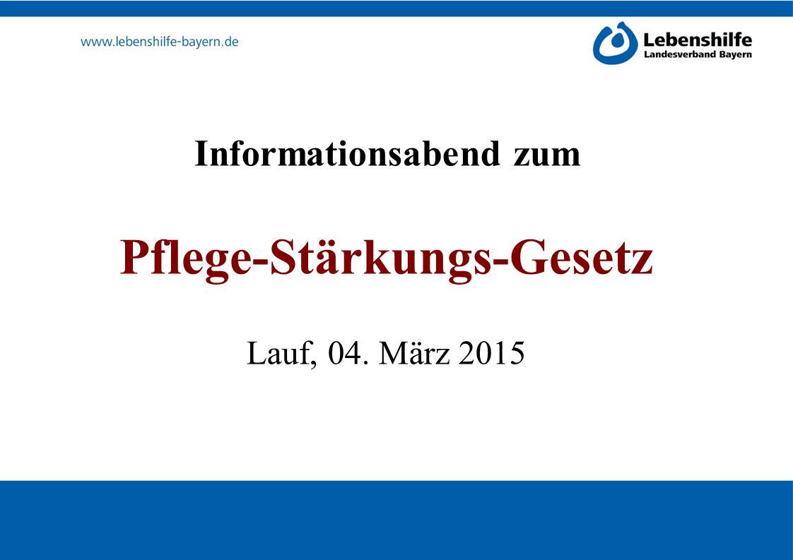 Informationsabend zum Pflege-Stärkungs-Gesetz Lauf, 04. März 2015