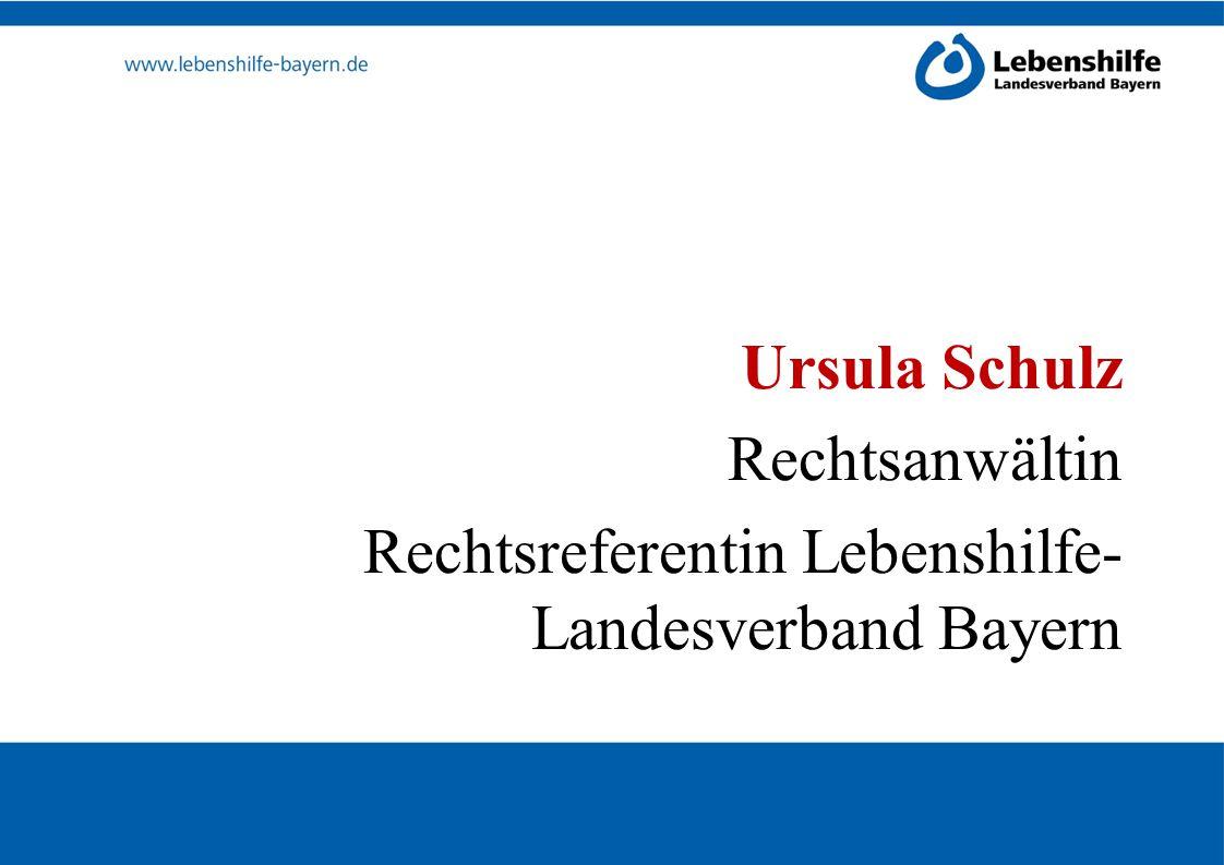 Ursula Schulz Rechtsanwältin Rechtsreferentin Lebenshilfe- Landesverband Bayern