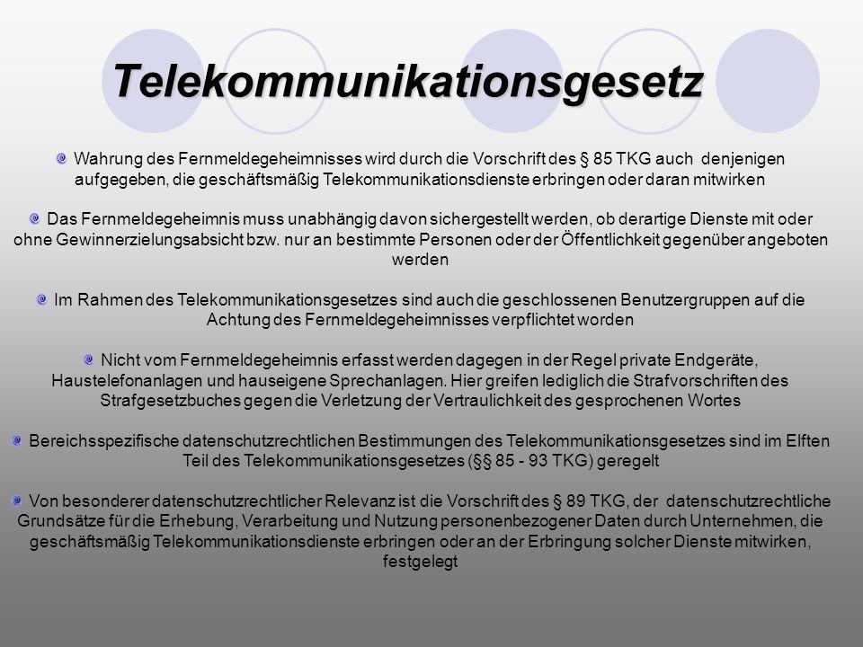Telekommunikationsgesetz Wahrung des Fernmeldegeheimnisses wird durch die Vorschrift des § 85 TKG auch denjenigen aufgegeben, die geschäftsmäßig Telek