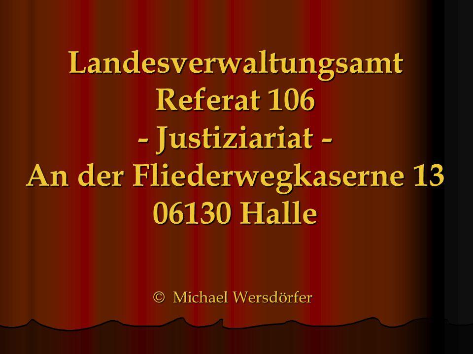 Landesverwaltungsamt Referat 106 - Justiziariat - An der Fliederwegkaserne 13 06130 Halle © Michael Wersdörfer
