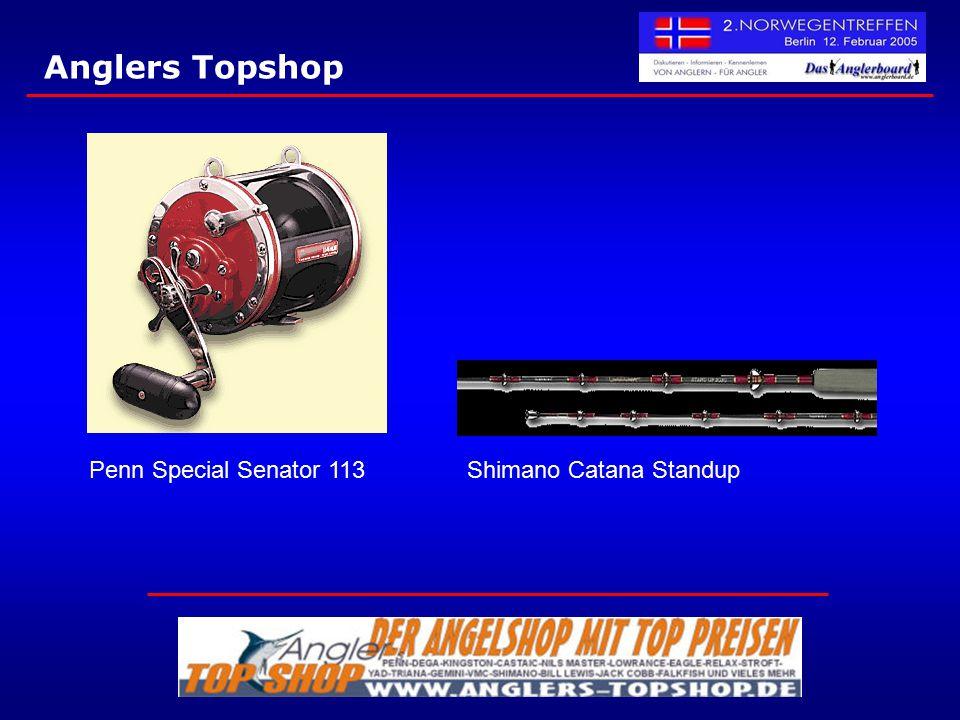 Anglers Topshop Penn Special Senator 113Shimano Catana Standup