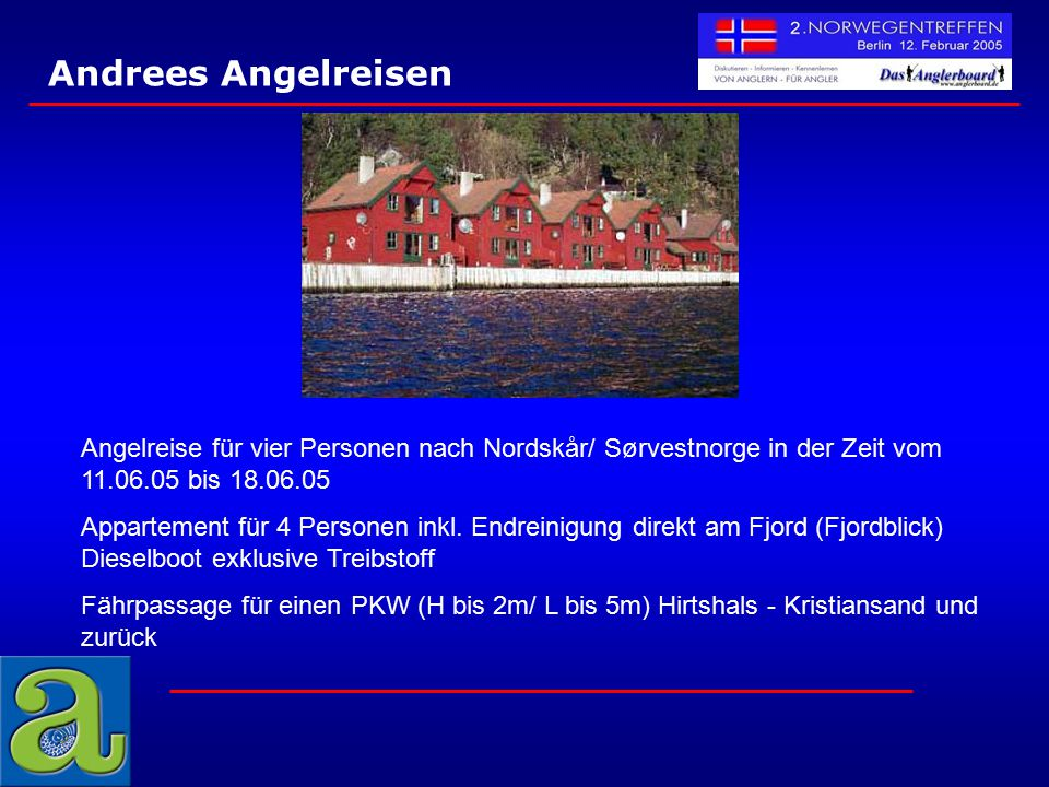 Andrees Angelreisen Angelreise für vier Personen nach Nordskår/ Sørvestnorge in der Zeit vom 11.06.05 bis 18.06.05 Appartement für 4 Personen inkl. En