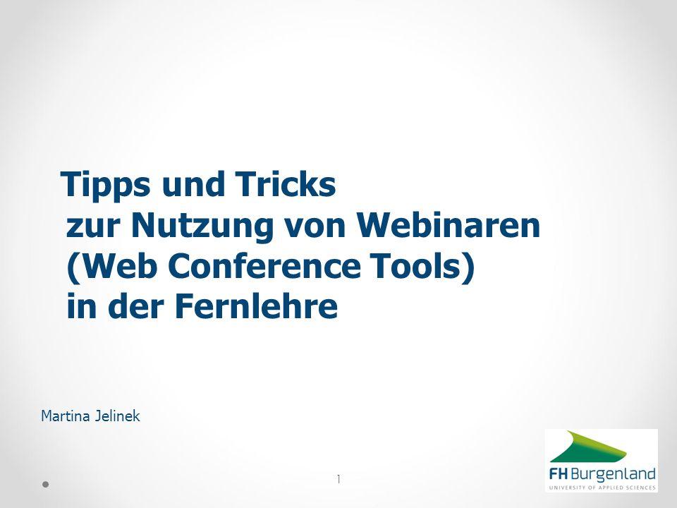 Tipps und Tricks zur Nutzung von Webinaren (Web Conference Tools) in der Fernlehre Martina Jelinek 1