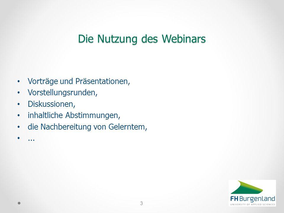 Vorträge und Präsentationen, Vorstellungsrunden, Diskussionen, inhaltliche Abstimmungen, die Nachbereitung von Gelerntem,... 3 Die Nutzung des Webinar