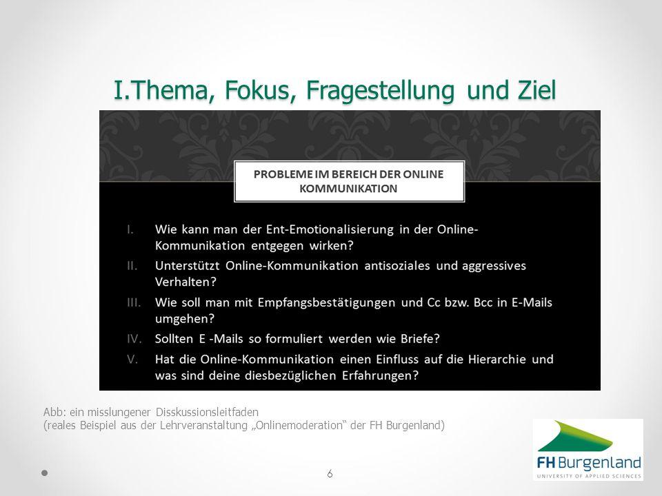 """Abb: ein misslungener Disskussionsleitfaden (reales Beispiel aus der Lehrveranstaltung """"Onlinemoderation"""" der FH Burgenland) 6 I.Thema, Fokus, Fragest"""