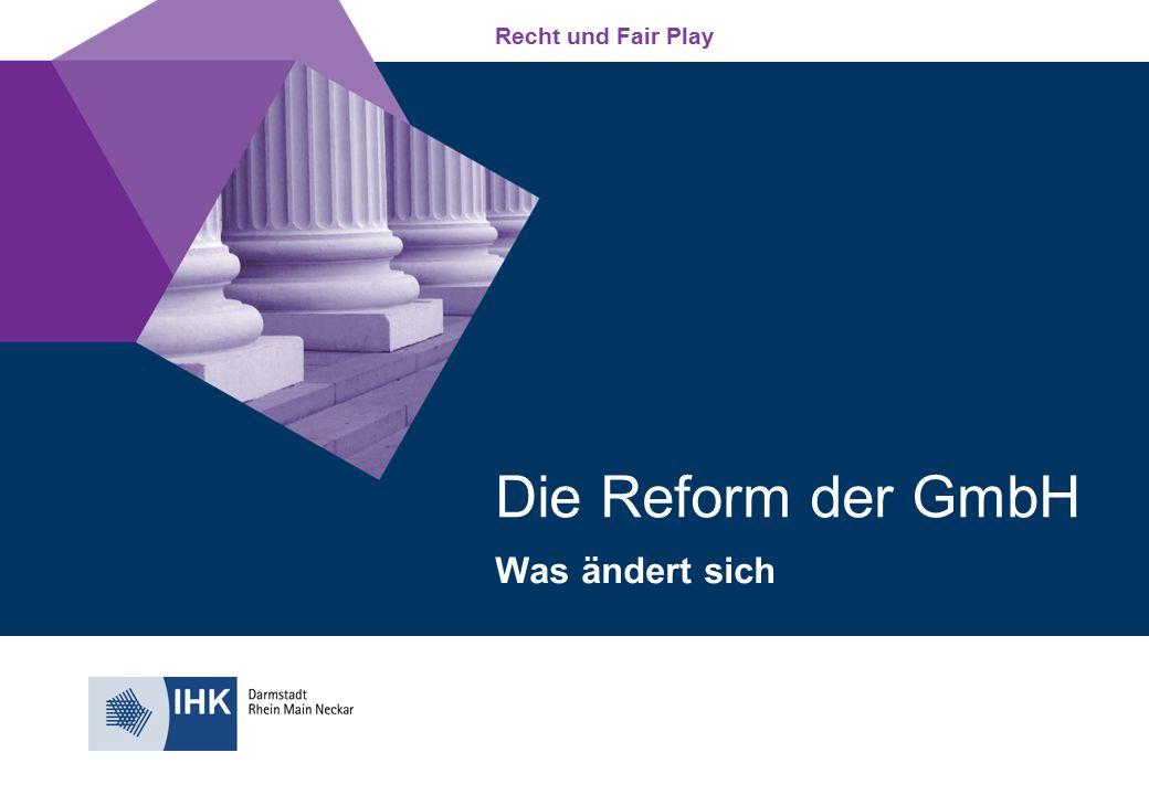Recht und Fair Play Die Reform der GmbH Was ändert sich