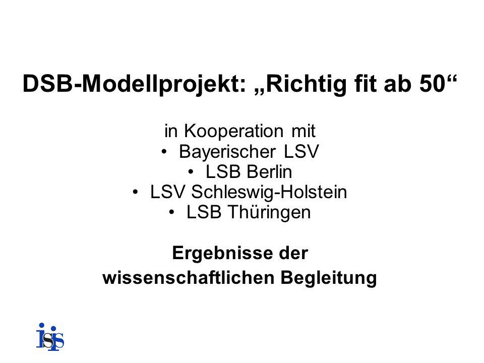 """DSB-Modellprojekt: """"Richtig fit ab 50"""" in Kooperation mit Bayerischer LSV LSB Berlin LSV Schleswig-Holstein LSB Thüringen Ergebnisse der wissenschaftl"""