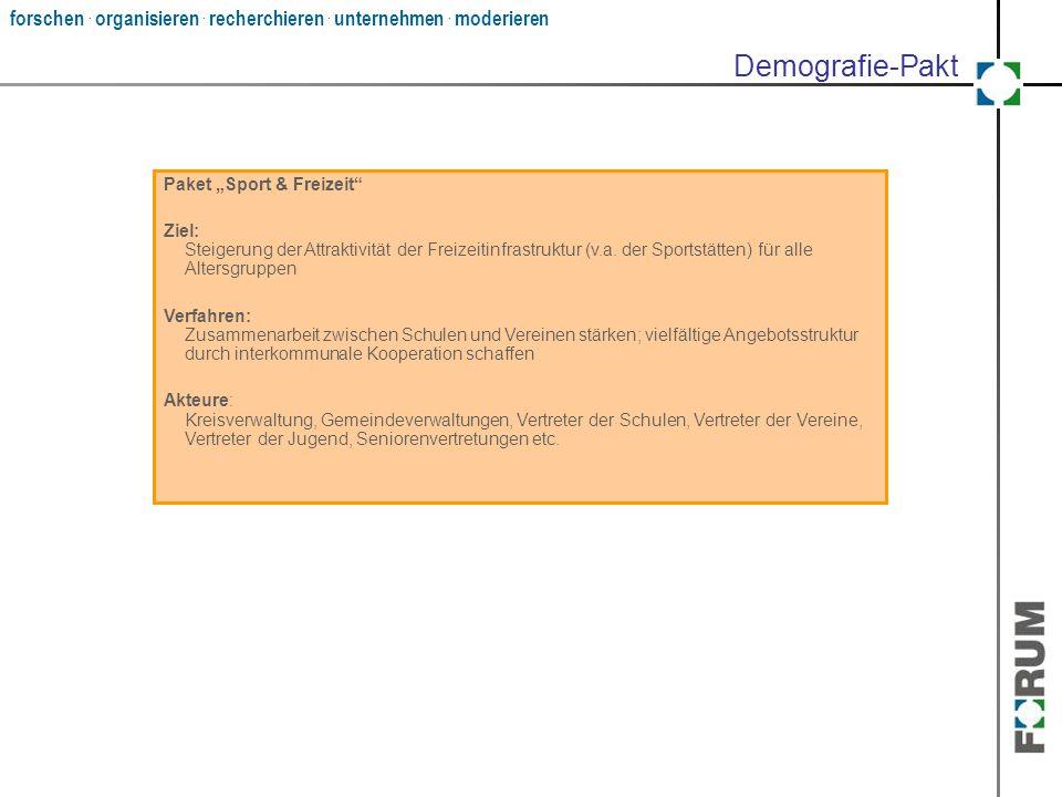 """forschen. organisieren. recherchieren. unternehmen. moderieren Paket """"Sport & Freizeit"""" Ziel: Steigerung der Attraktivität der Freizeitinfrastruktur ("""
