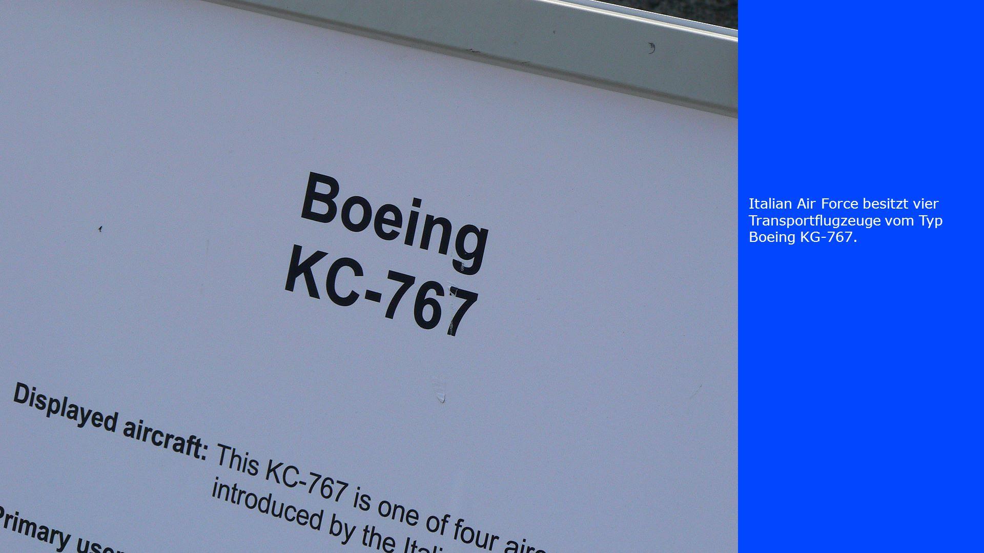 Italian Air Force besitzt vier Transportflugzeuge vom Typ Boeing KG-767.