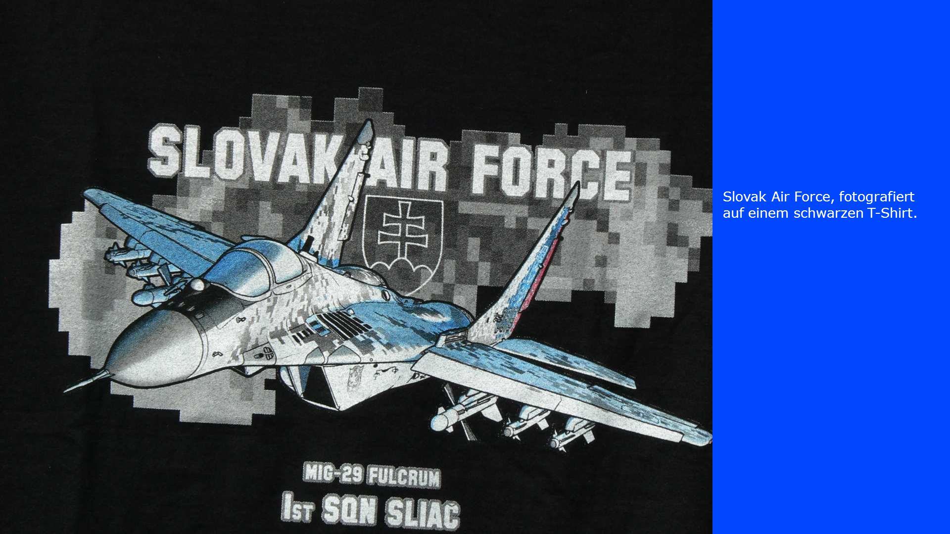 Slovak Air Force, fotografiert auf einem schwarzen T-Shirt.