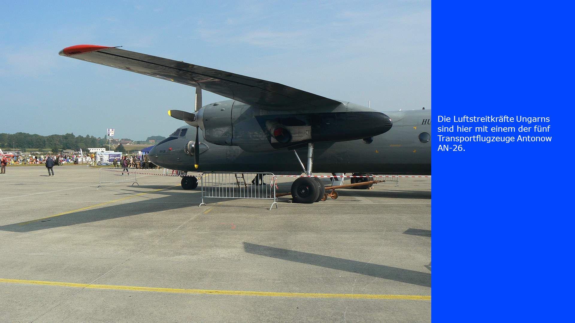 Die Luftstreitkräfte Ungarns sind hier mit einem der fünf Transportflugzeuge Antonow AN-26.