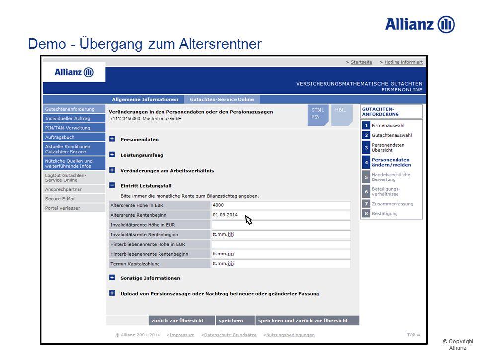 © Copyright Allianz © Copyright Allianz Angaben zur Altersrente und zum Rentenbeginn Demo - Übergang zum Altersrentner 711123456000 Musterfirma GmbH
