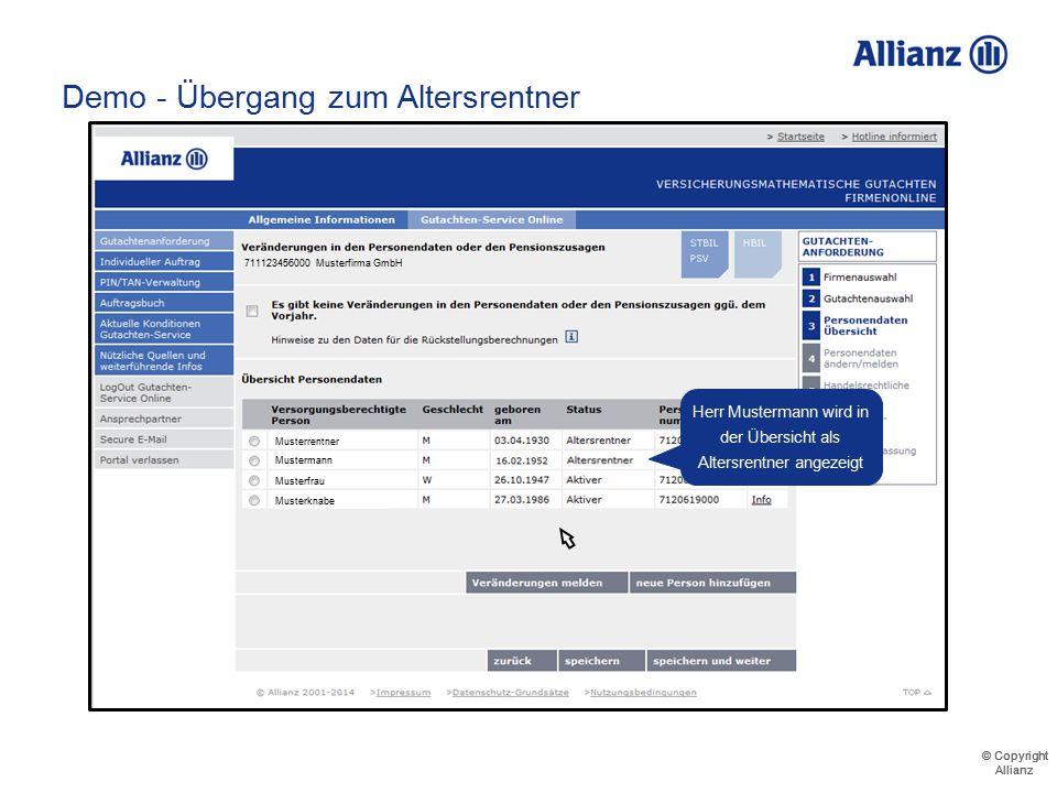 © Copyright Allianz © Copyright Allianz Demo - Übergang zum Altersrentner 711123456000 Musterfirma GmbH