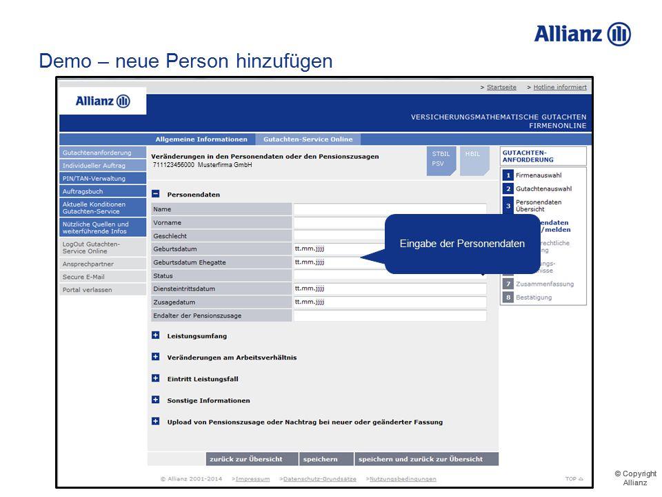 © Copyright Allianz © Copyright Allianz Demo – neue Person hinzufügen Neue Versorgungsberechtigte unkompliziert melden 711123456000 Musterfirma GmbH M