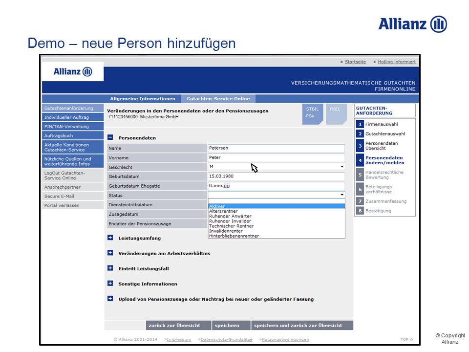 © Copyright Allianz © Copyright Allianz Demo – neue Person hinzufügen Eingabe der Personendaten 711123456000 Musterfirma GmbH
