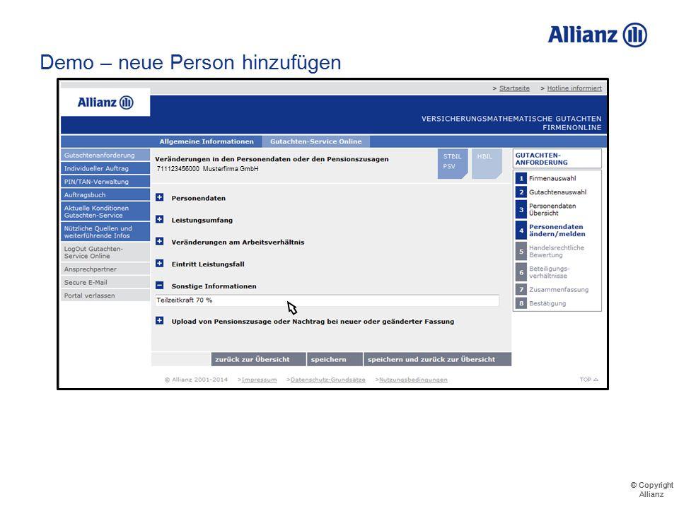 © Copyright Allianz © Copyright Allianz Demo – neue Person hinzufügen Nutzung der Eingabemöglichkeit für weitere Informationen 711123456000 Musterfirm