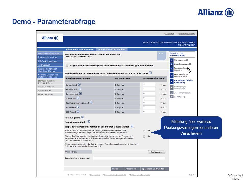 © Copyright Allianz Demo - Parameterabfrage Abrufbare Informationen zu allen erforderlichen Angaben 711123456000 Musterfirma GmbH