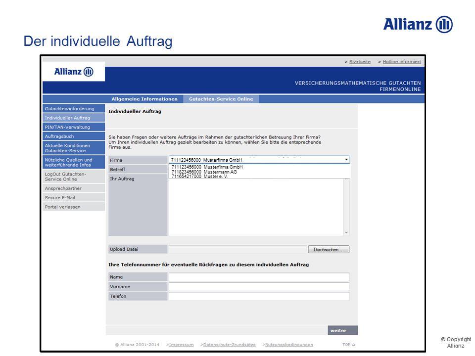 © Copyright Allianz © Copyright Allianz Der individuelle Auftrag Übersicht über alle für Sie freigeschalteten Firmen 711123456000 Musterfirma GmbH
