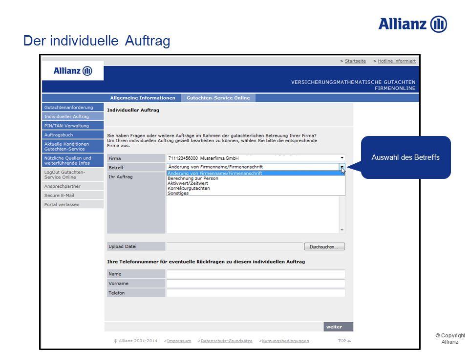 © Copyright Allianz © Copyright Allianz Der individuelle Auftrag 711123456000 Musterfirma GmbH 711823456000 Mustermann AG 711654217000 Muster e. V.