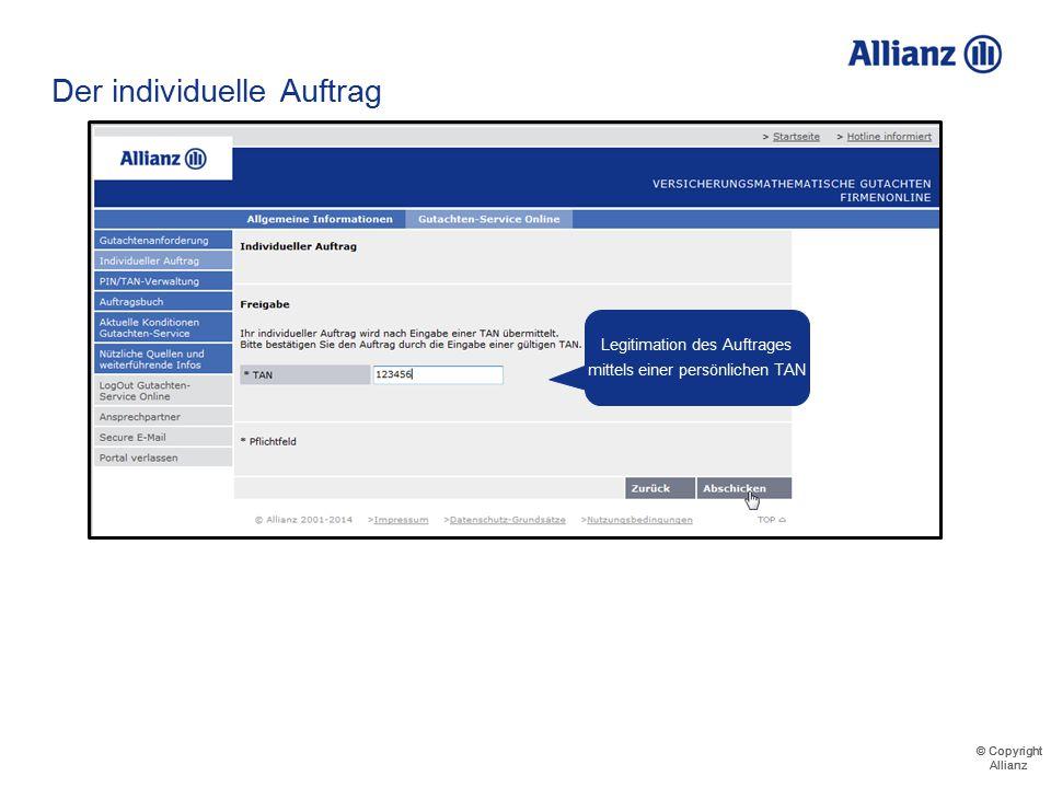 © Copyright Allianz © Copyright Allianz Der individuelle Auftrag Freitext Formulierung Erfassung der Kontaktdaten für einen zielgerichteten Rückruf 71