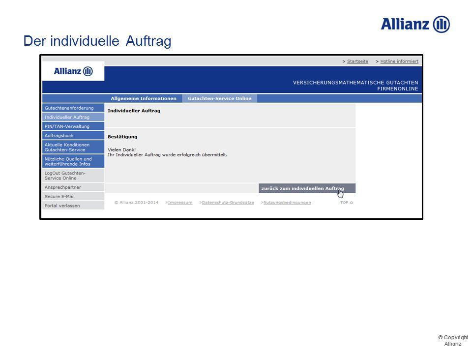 © Copyright Allianz © Copyright Allianz Der individuelle Auftrag Legitimation des Auftrages mittels einer persönlichen TAN
