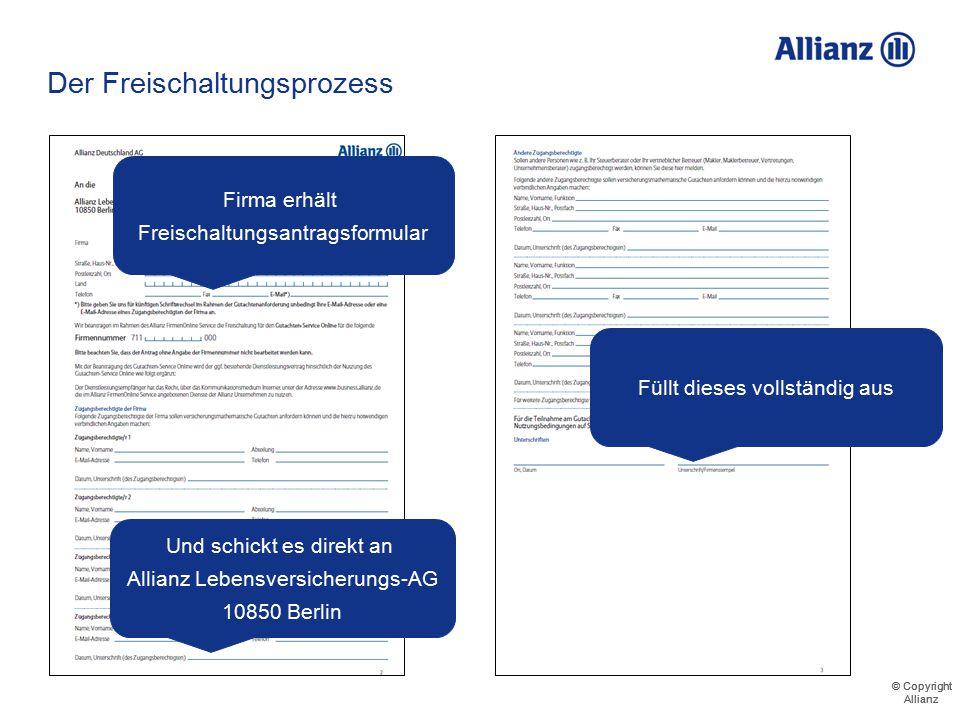© Copyright Allianz © Copyright Allianz Der Freischaltungsprozess