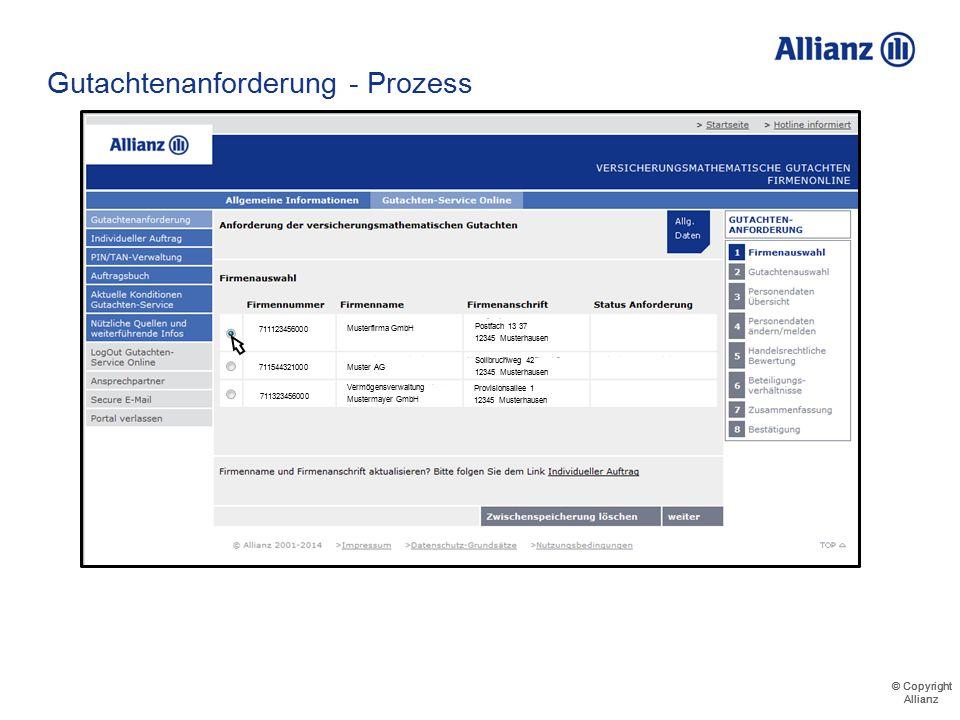 © Copyright Allianz © Copyright Allianz Gutachtenanforderung - Prozess 711123456000 Musterfirma GmbH Postfach 13 37 12345 Musterhausen 71154321000 711
