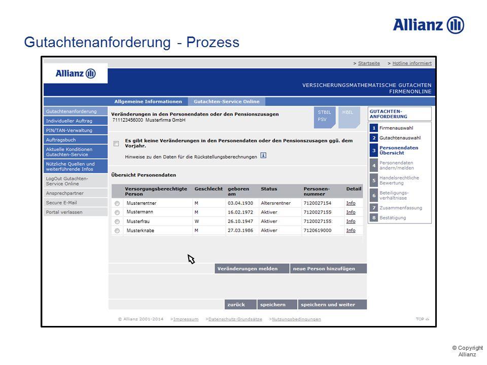 © Copyright Allianz © Copyright Allianz Gutachtenanforderung - Prozess 71112345 Musterrentner Mustermann Musterfrau Musterknabe