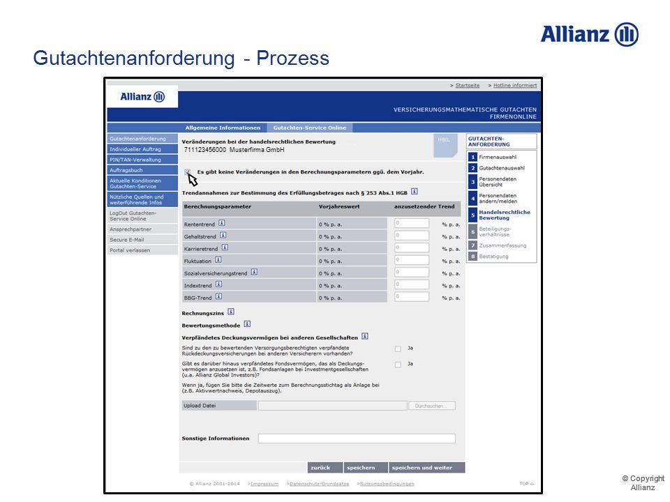 © Copyright Allianz © Copyright Allianz Gutachtenanforderung - Prozess Zusätzliche Informationen sind über den jeweiligen Info-Button abrufbar 7111234