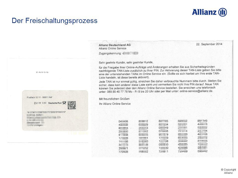 © Copyright Allianz © Copyright Allianz Der Freischaltungsprozess Der Freischaltungsantrag wird bearbeitet und in Kürze erhält die Firma die entsprech