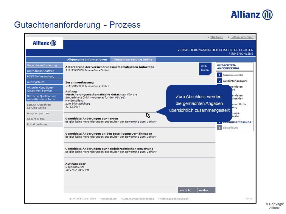 © Copyright Allianz © Copyright Allianz Gutachtenanforderung - Prozess 711123456000 Daniel Düsentrieb Ingenieurbüro GmbH 711123456000 Musterfirma GmbH